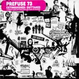 Prefuse 73 - Extinguished : Outakes, Alternates Takes And Beats From One Word Extinguisher